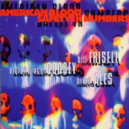 Bill Frisell - Safety In Numbers / American Blood