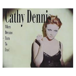 Cathy Dennis-When dreams turn to dust