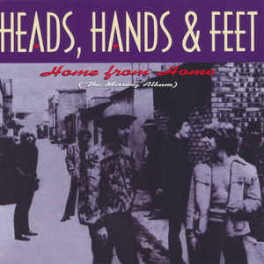 Heads, Hands & Feet - Home From Home (The Missing Album)